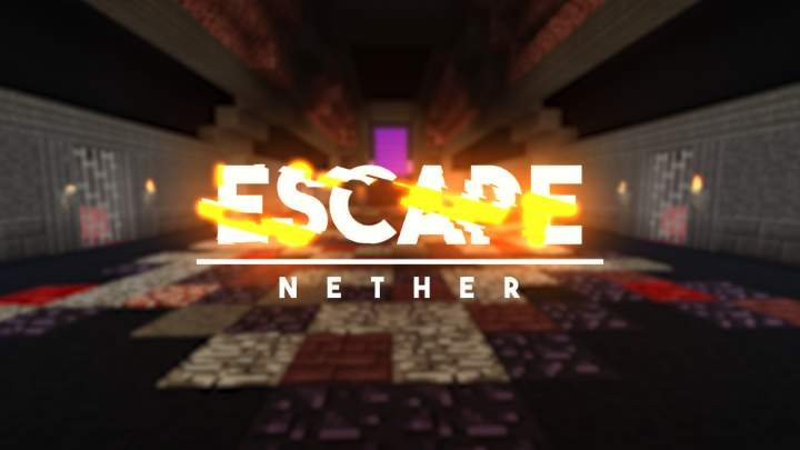 ESCAPE - Nether